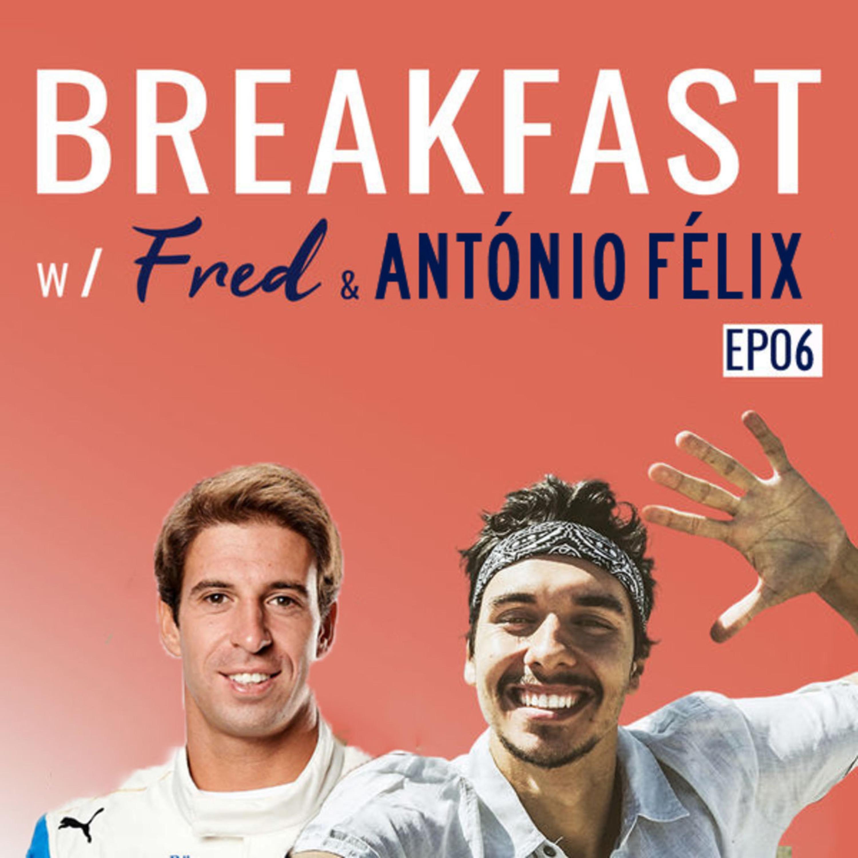 DESISTIR NÃO É OPÇÃO   Breakfast w/Fred & ANTÓNIO FÉLIX DA COSTA