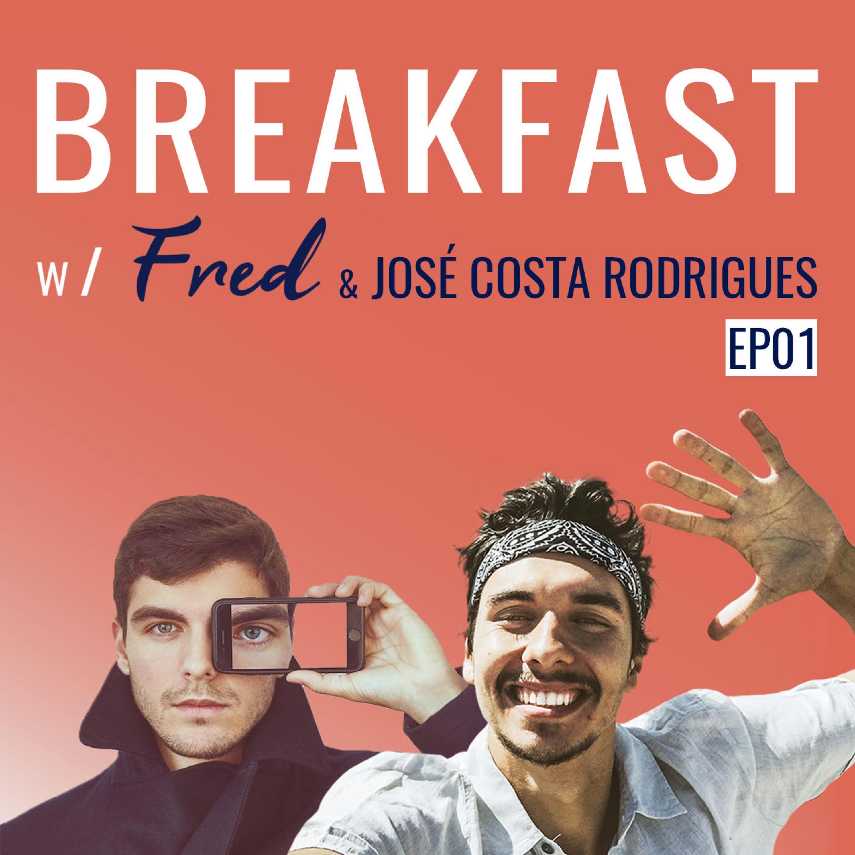 O SONHO COMANDA A VIDA   Breakfast w/Fred & Zé Costa Rodrigues