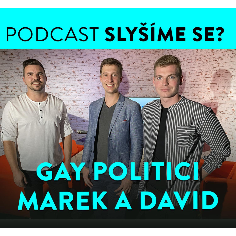 Slyšíme se #28: Gay pár Marek a David: Spojeni láskou a politikou