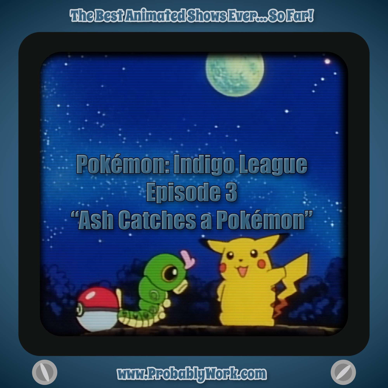 Pokemon: Indigo League, S01E03