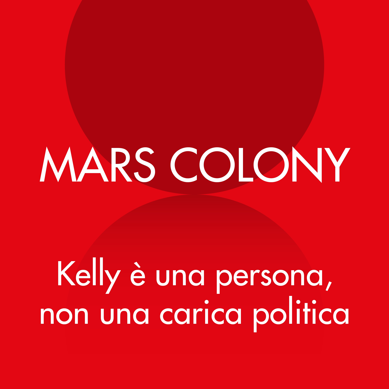 Mars Colony: Kelly è una persona, non una carica politica