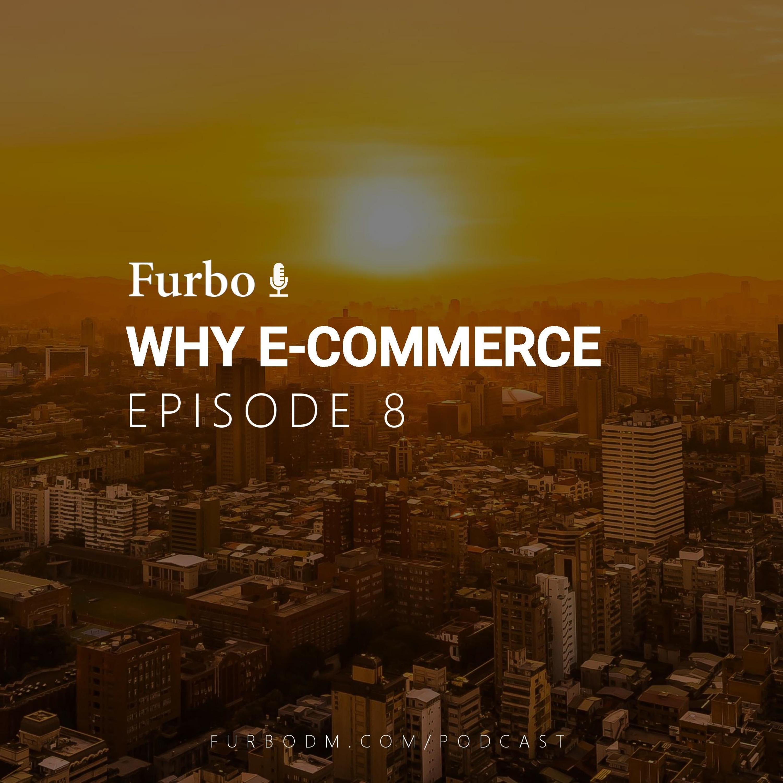E8: Why E-Commerce