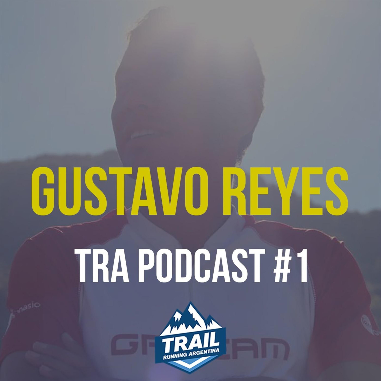 Gustavo Reyes   TRA Podcast #1