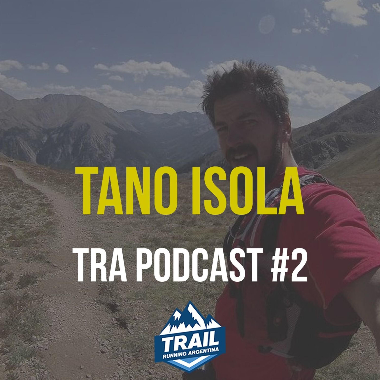 Tano Isola | TRA Podcast #2