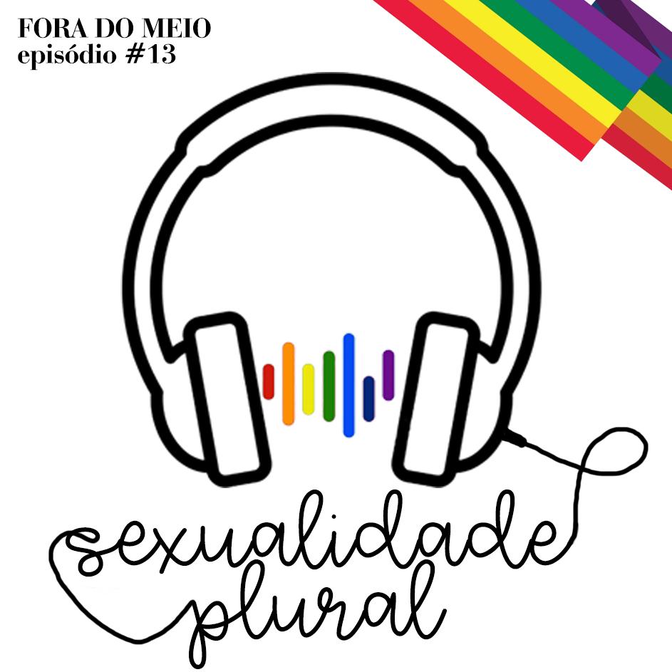 #013 Sexualidade Plural