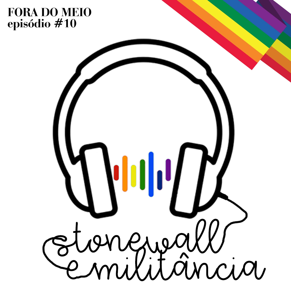 #010 Stonewall e Militância