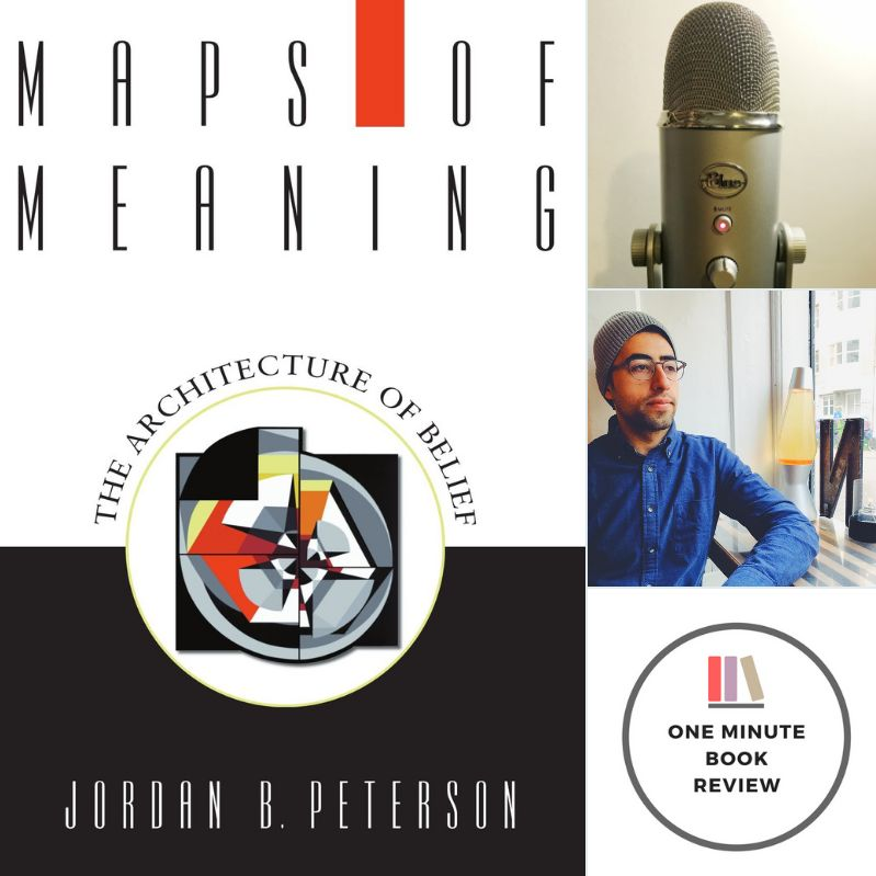 Maps Of Meaning by Jordan B Peterson - One Minute Book Review ...