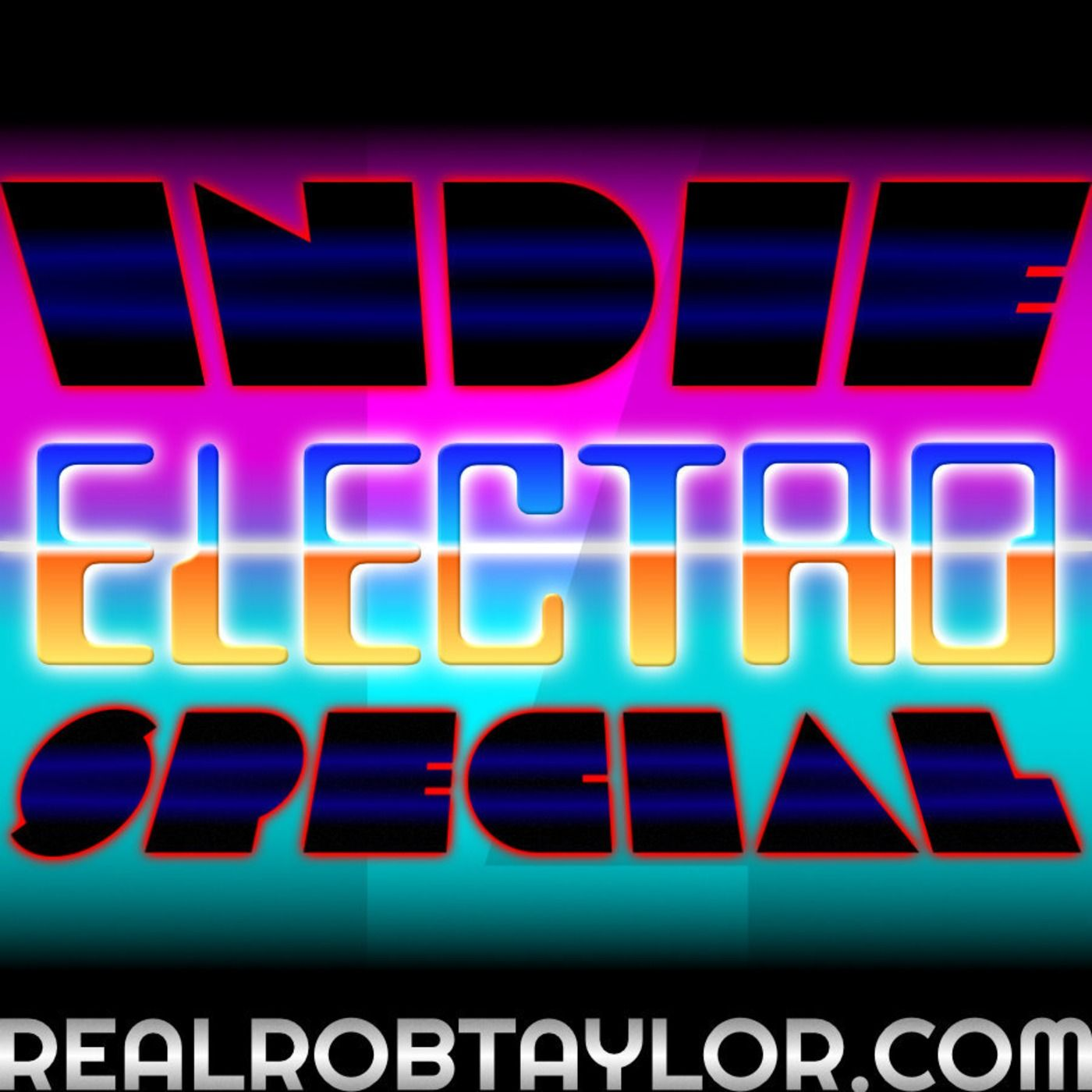 The Real Rob Taylor Ep.14 | Indie Electronica Special
