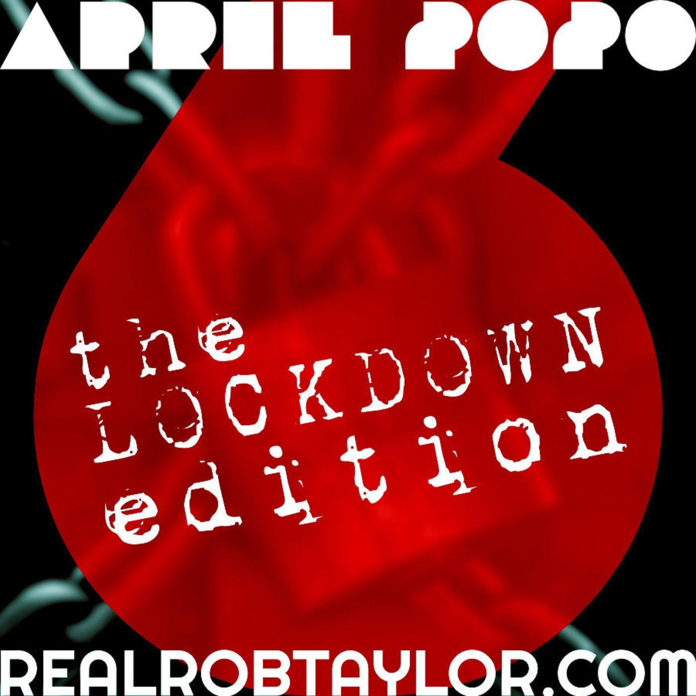 The Real Rob Taylor Episode 06 - The Lockdown Edition
