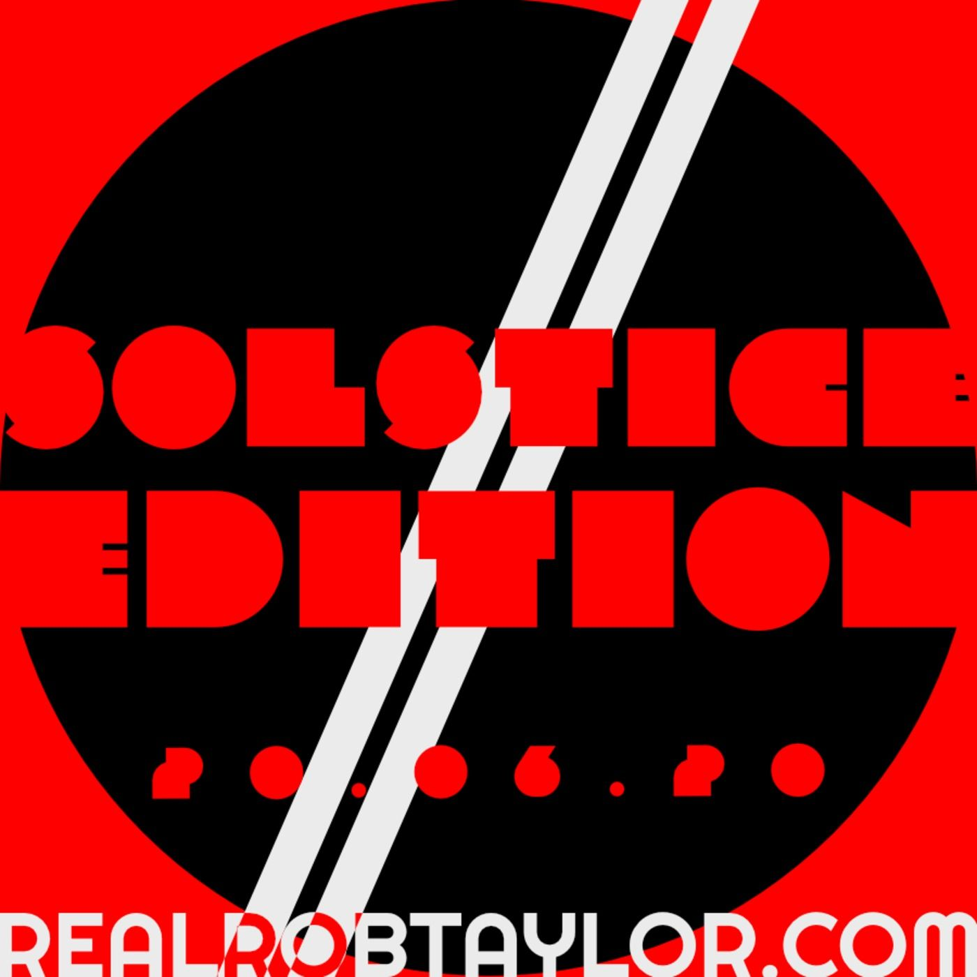 The Real Rob Taylor Episode 11 | Solstice Edition