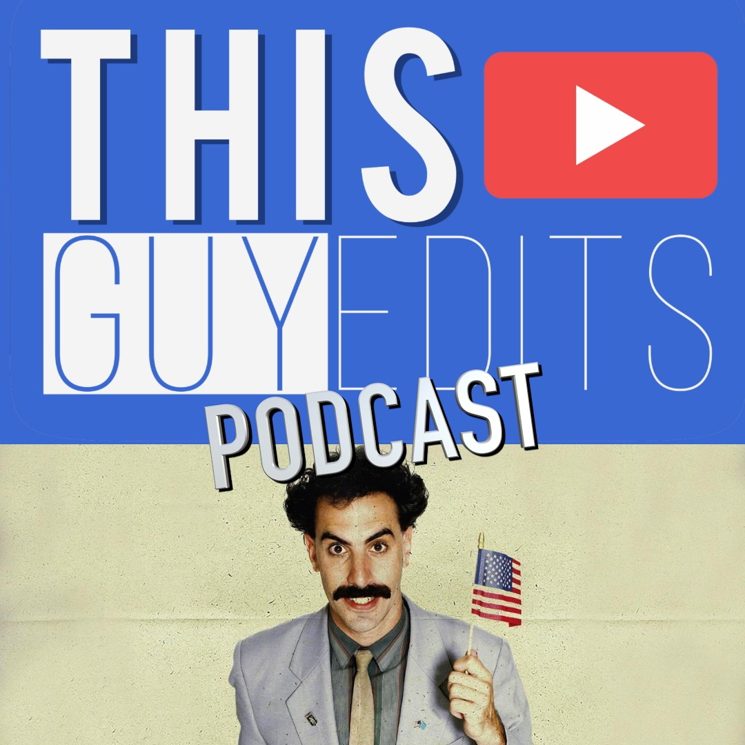 Ep 05 Borat 2006 Bruno 2009 This Guy Edits Podcast This Guy Edits Podcast Podcast Podtail