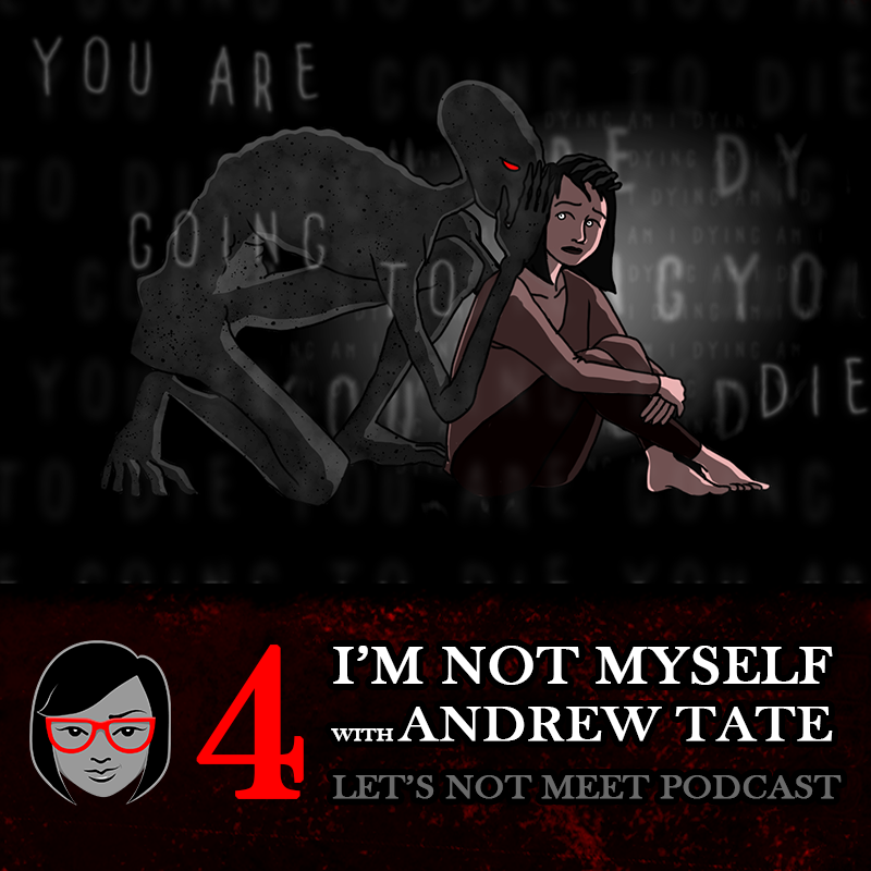 I'm Not Myself, with Andrew Tate (Let's Not Meet Podcast)