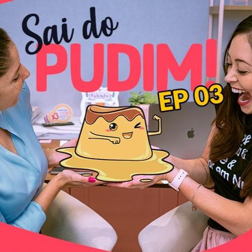 Sai Do Pudim! - EP03: Como se reinventar na crise
