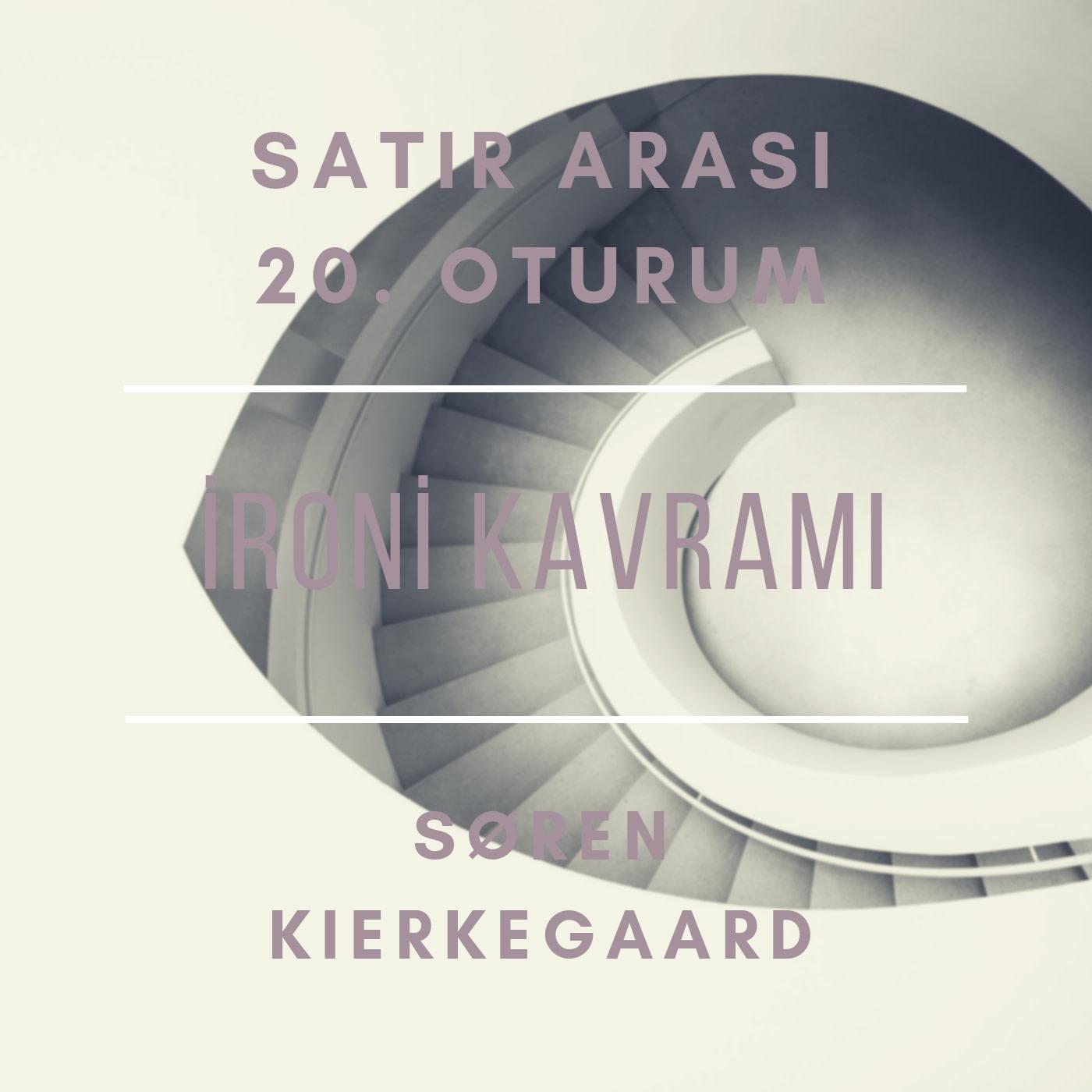 #20 İroni Kavramı - Soren Kierkegaard