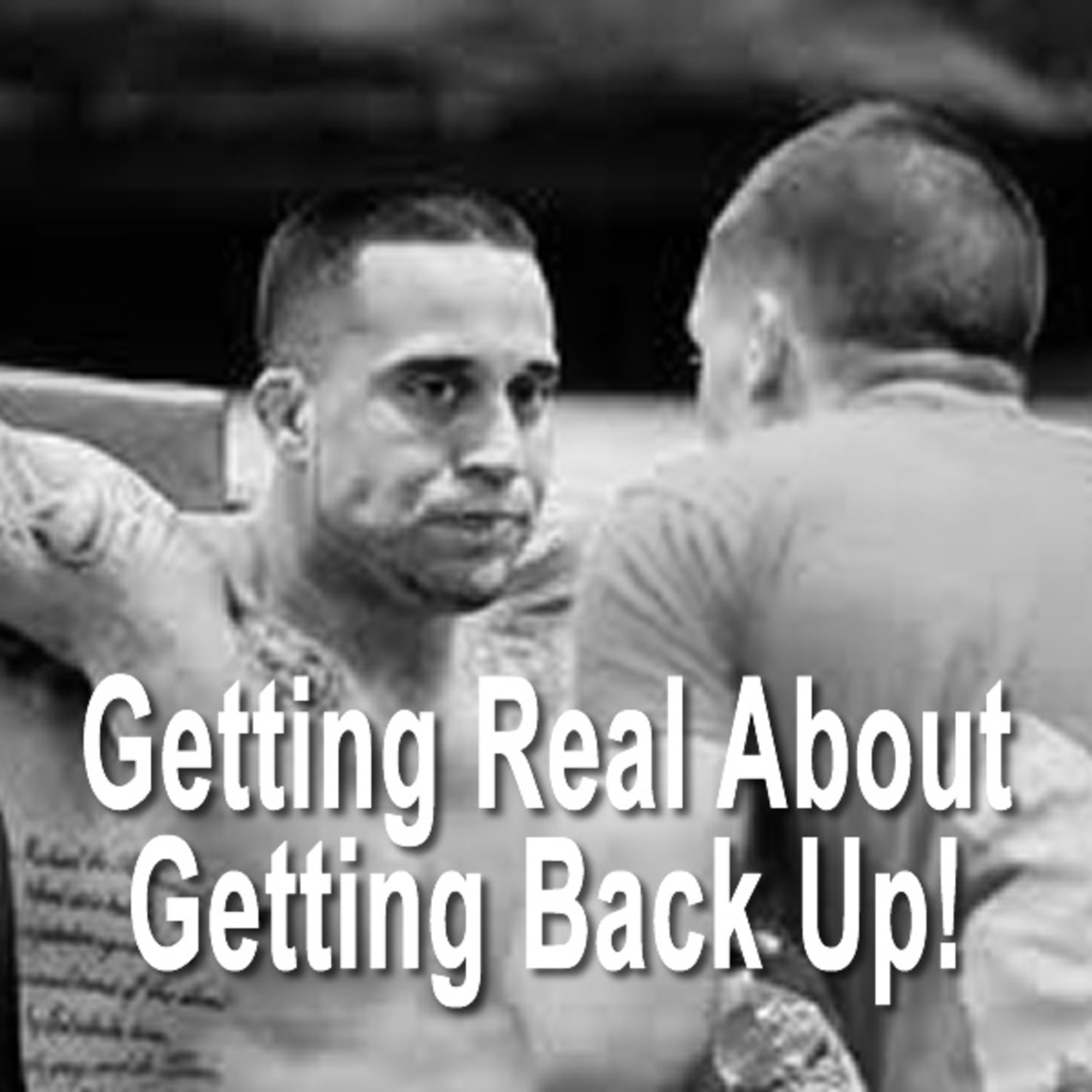 Getting Real About Getting Back Up
