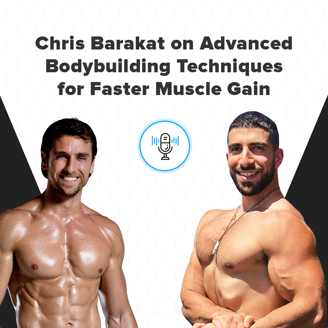 Chris Barakat On Advanced Bodybuilding Techniques For Faster Muscle Gain Muscle For Life With Mike Matthews Lyssna Har Poddtoppen Se