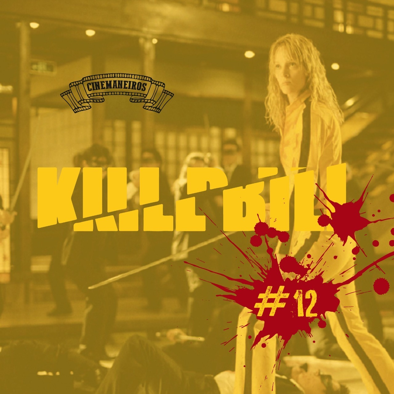 Cinemaneiros #12 Kill Bill Vol. 1 & 2