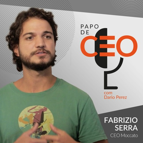 Fabrizio Serra - Moccatto | A visão experiente de um jovem empreendedor