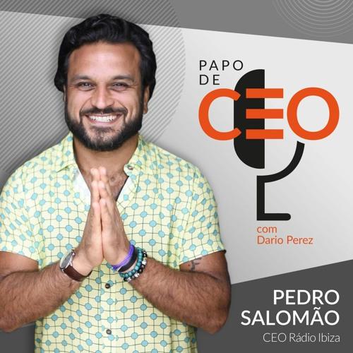 Pedro Salomão - Rádio Ibiza | Reinventando as relações humanas