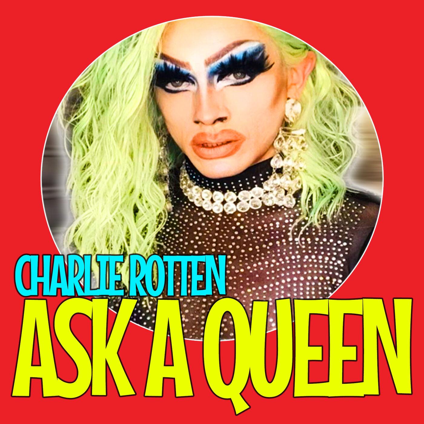 Ask A Queen - Charlie Rotten (Interview)