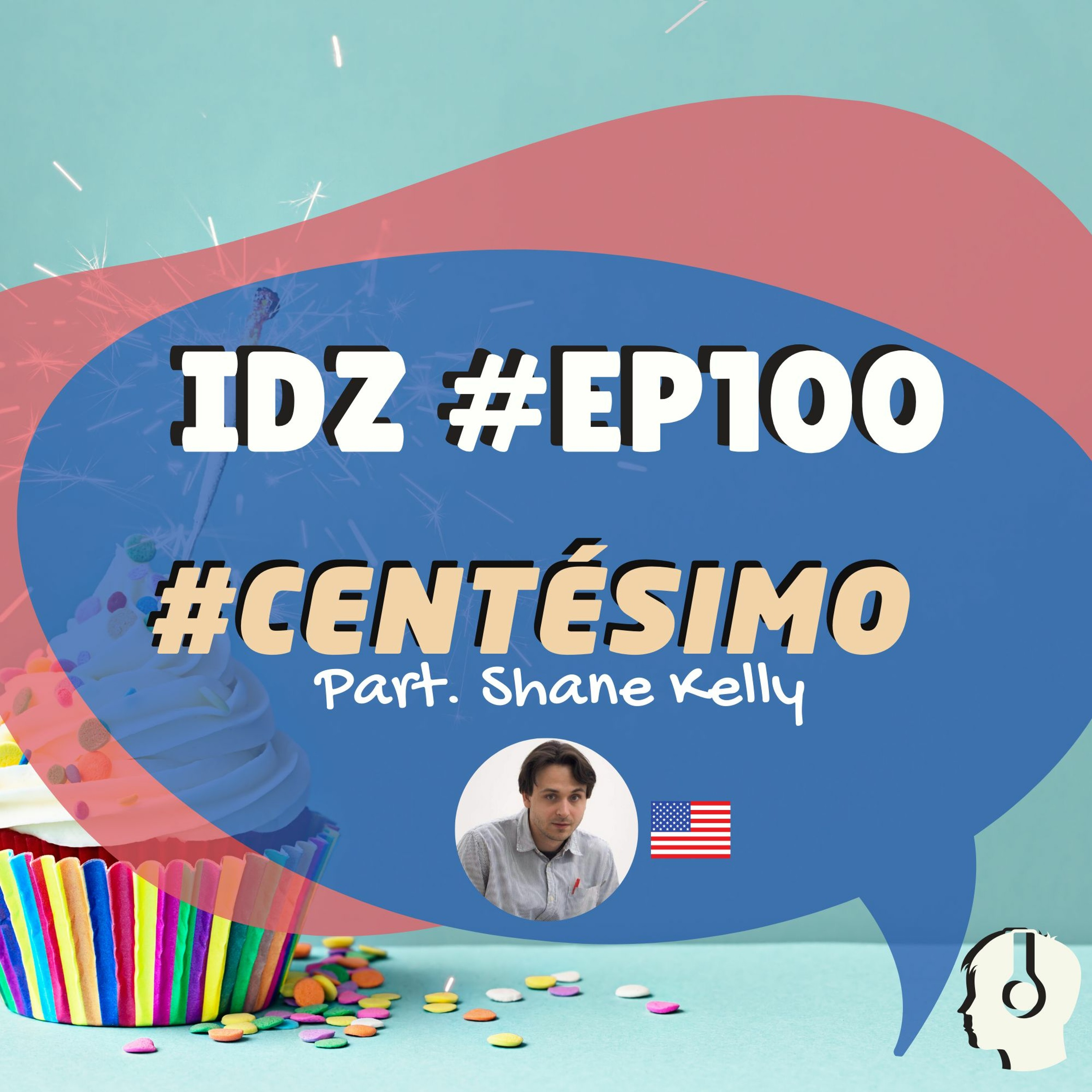 IDZ #100 - CENTÉSIMO EP - Part. Shane Kelly [USA]