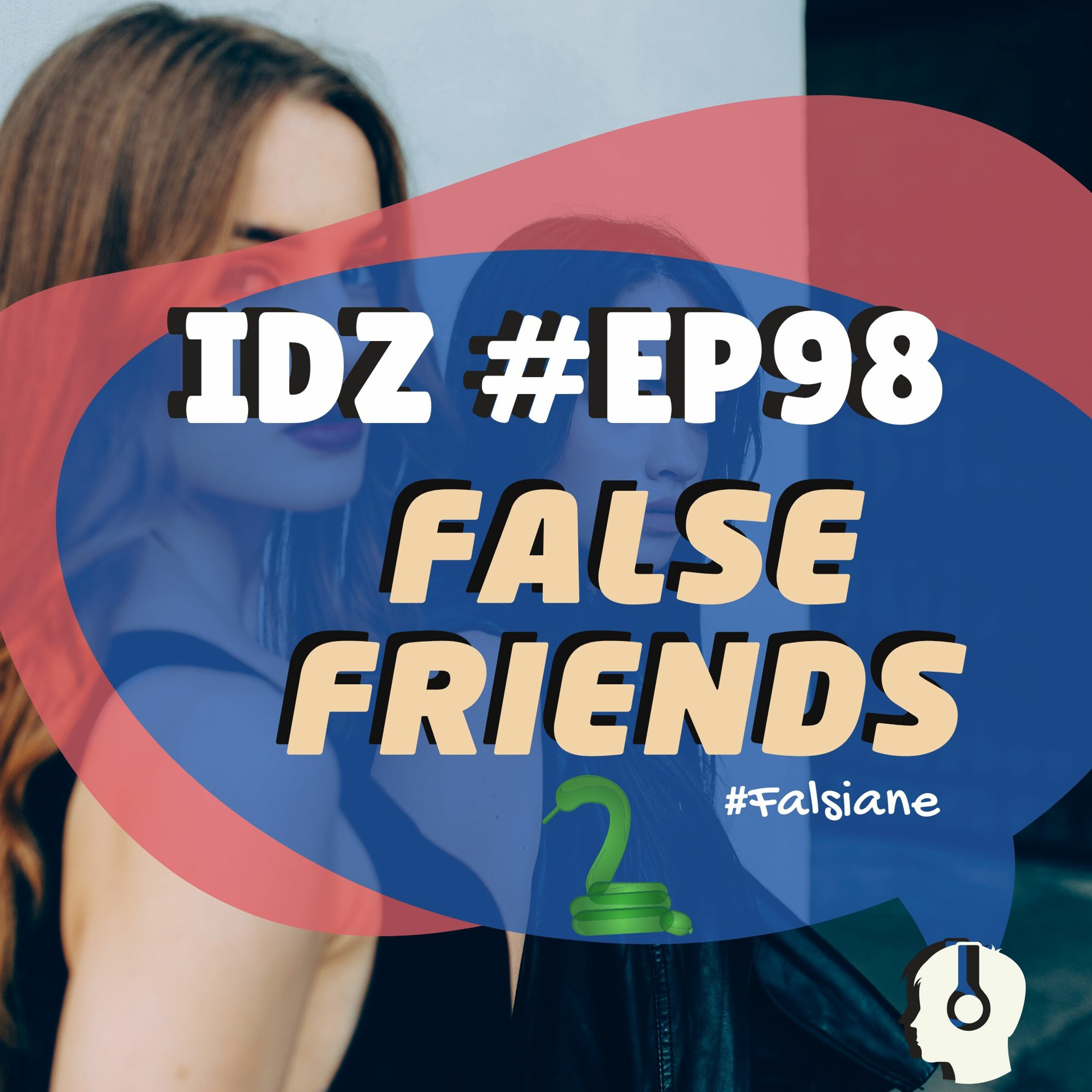 IDZ #098 - FALSE FRIENDS [Falsianes do Inglês] Falsos Cognatos