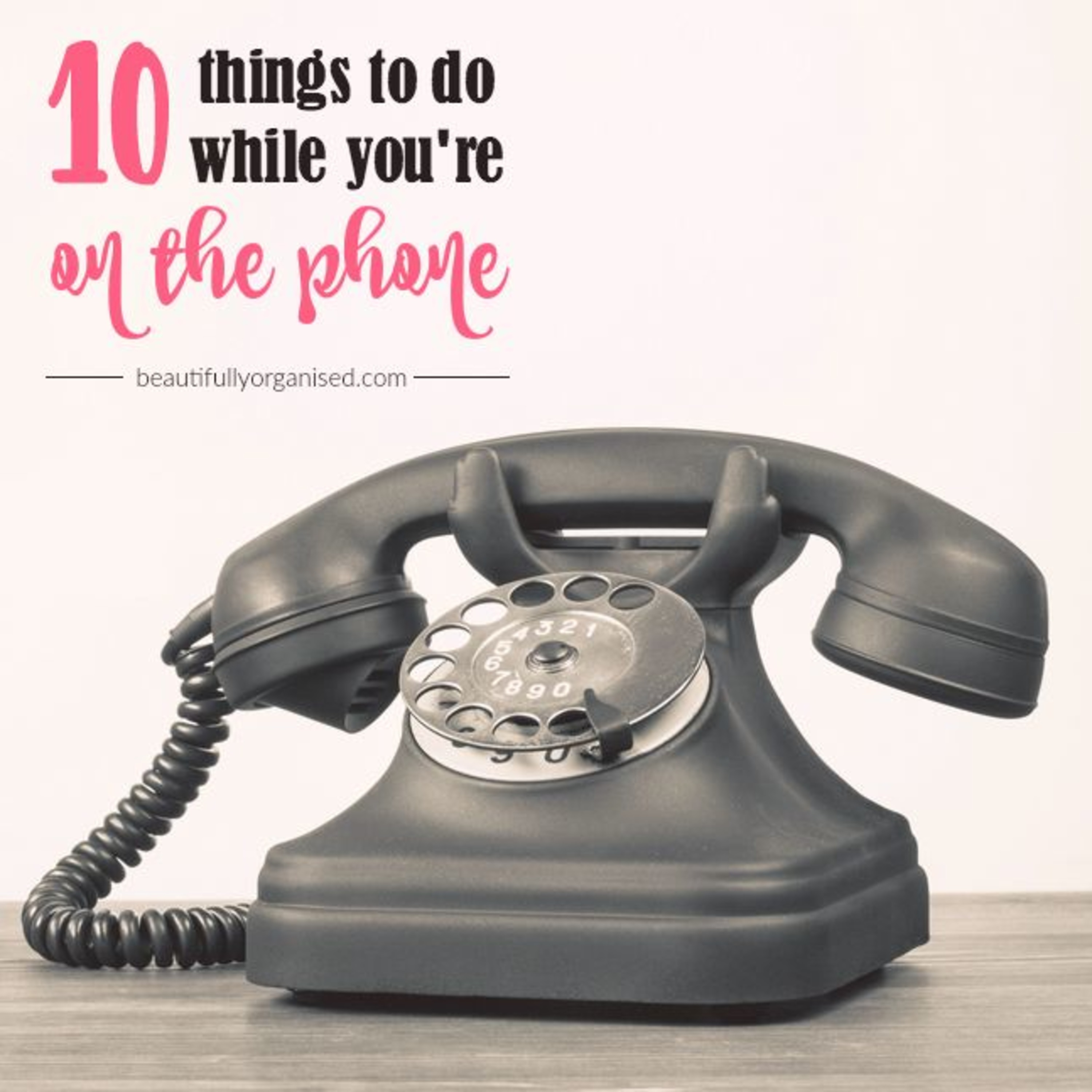 10 Things You Can Do While You're On The Phone