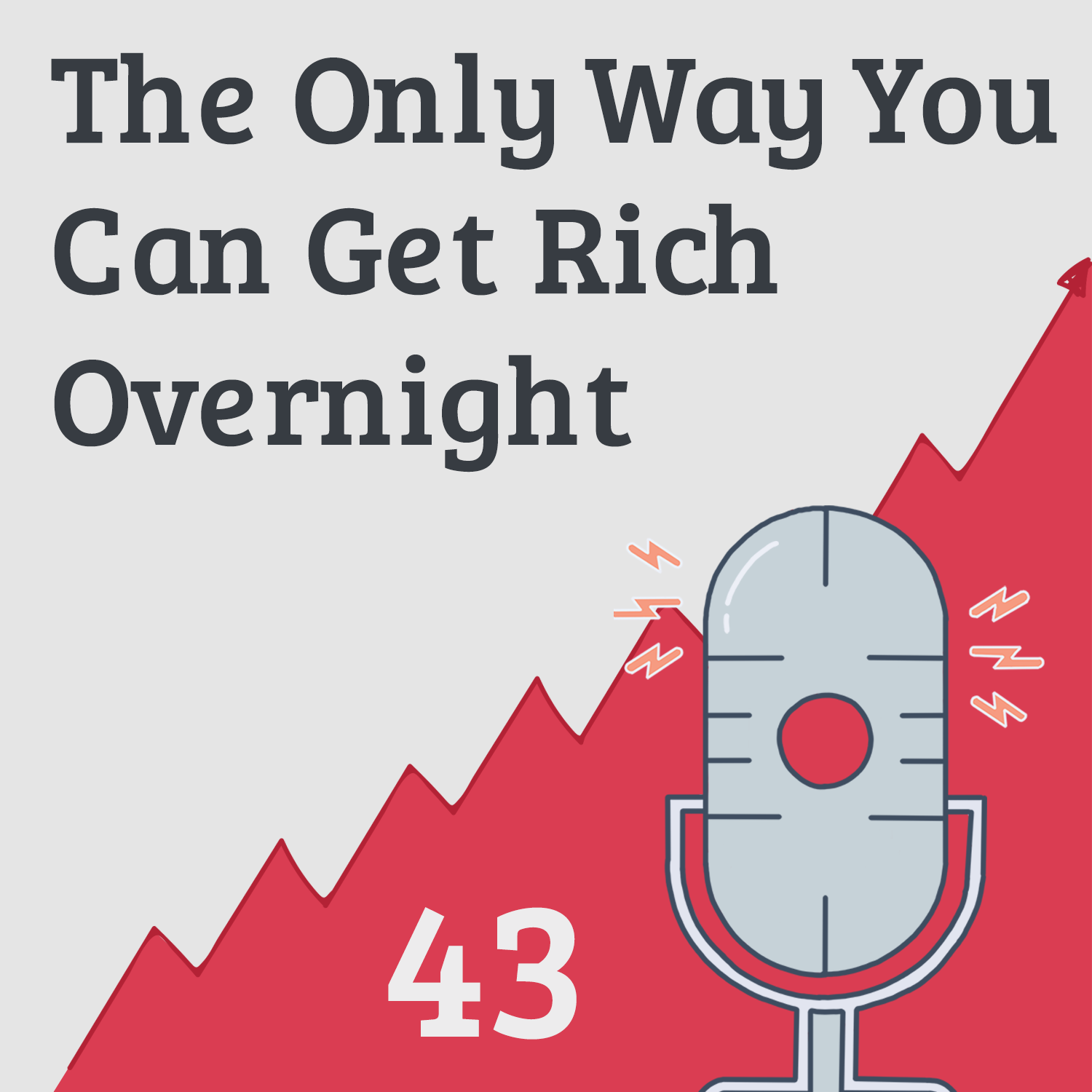 The Only Way You Can Get Rich Overnight