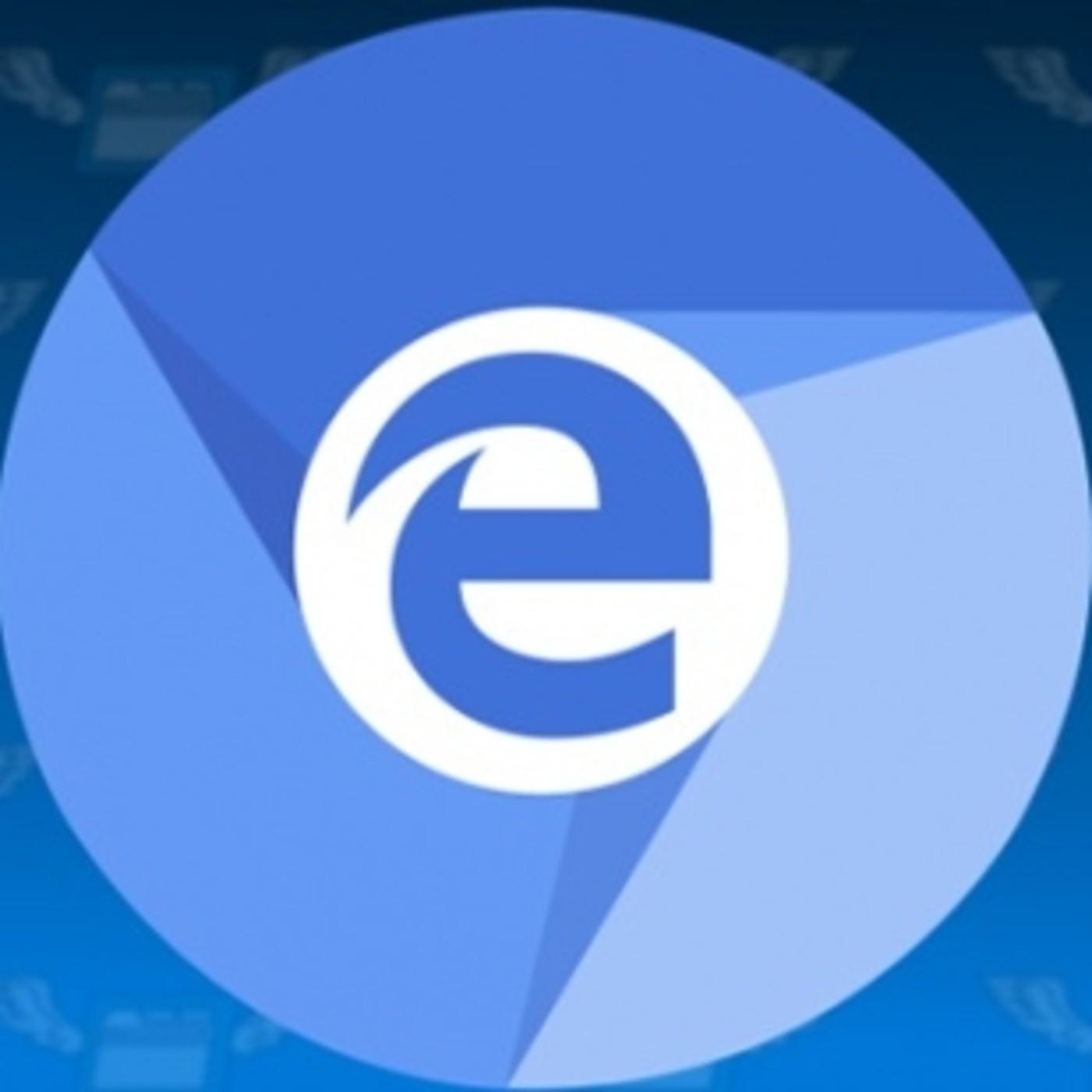 Edge usará Chromium como motor en su navegador. ¿Buenas o malas noticias? - 01x03
