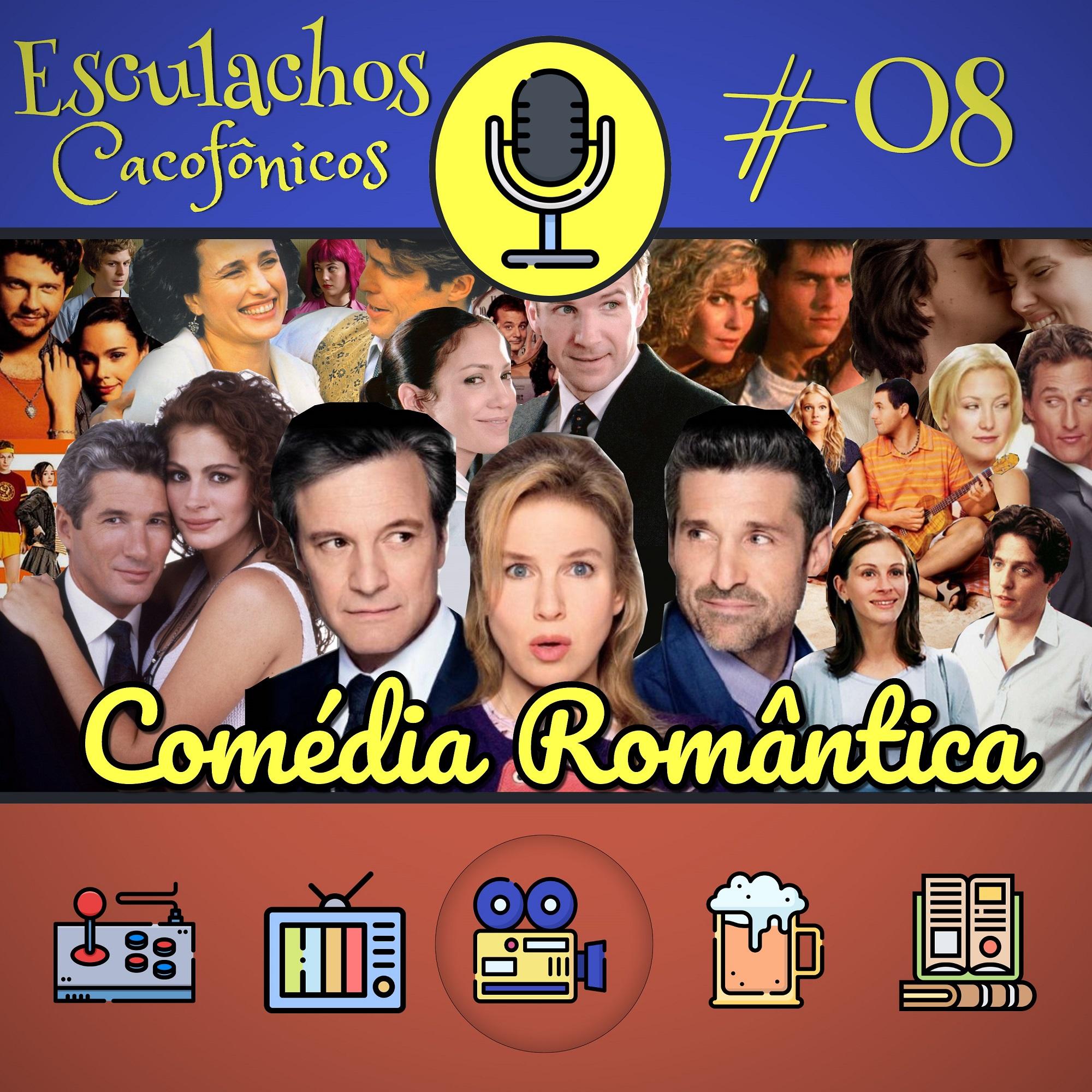 EP #08 - Comédia Romântica