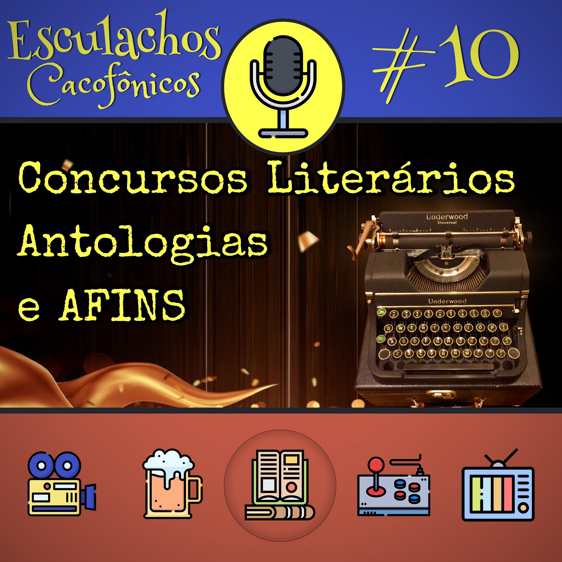 EP #10 - Concursos Literários, Antologias e AFINS