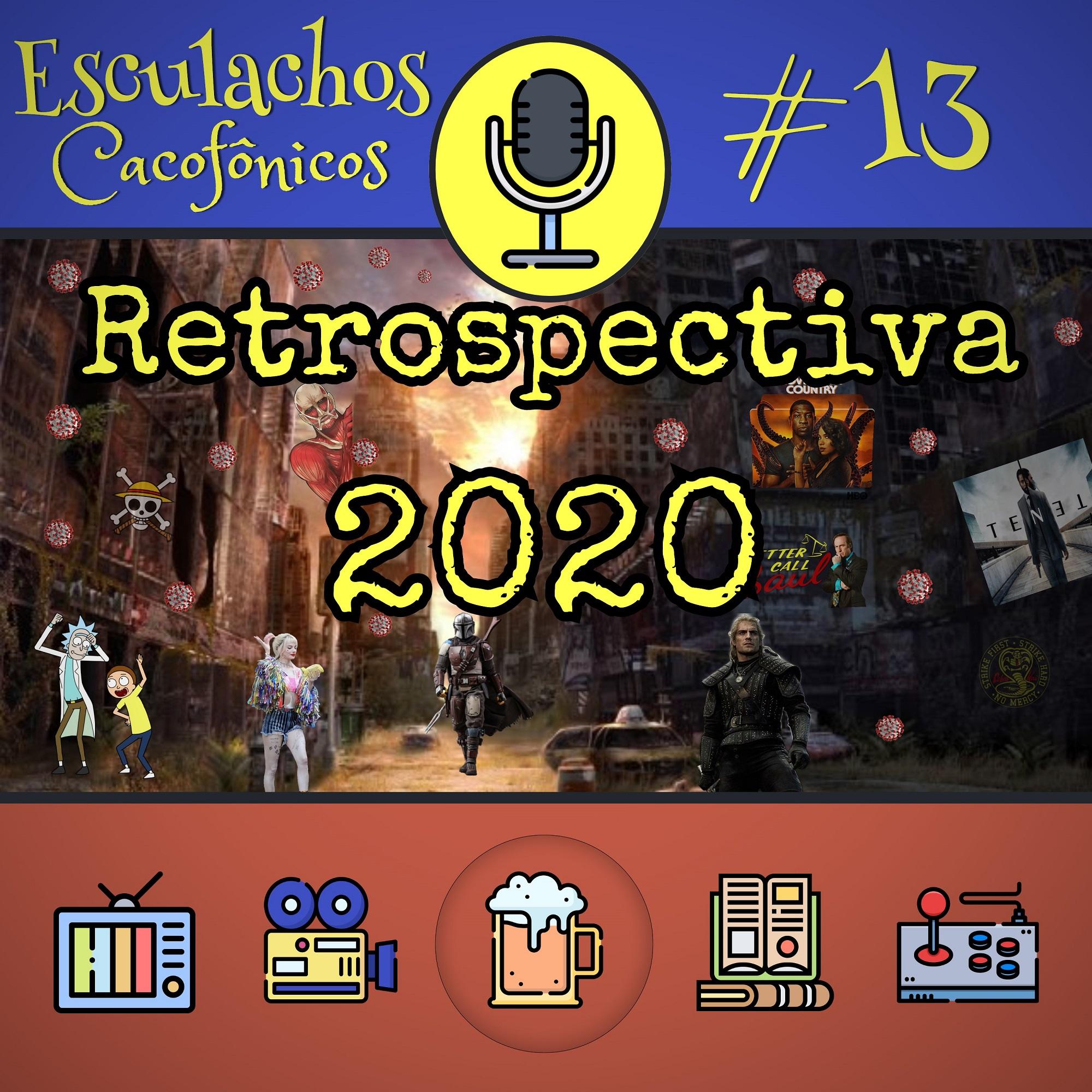 EP #13 - Retrospectiva 2020