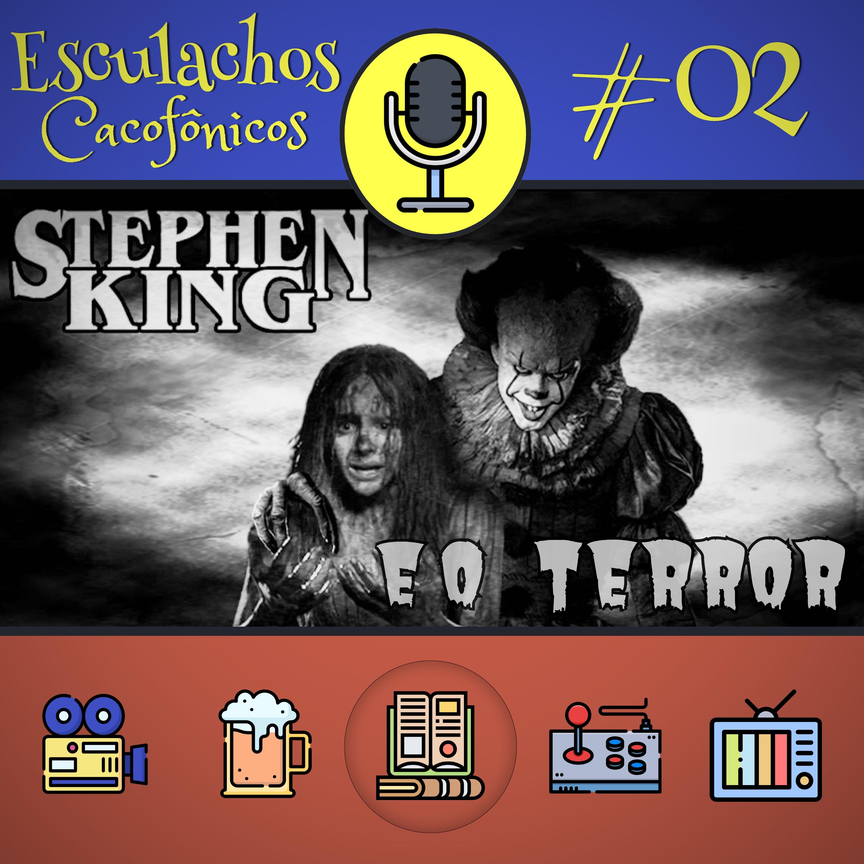 EP #02 - Stephen King e o Terror