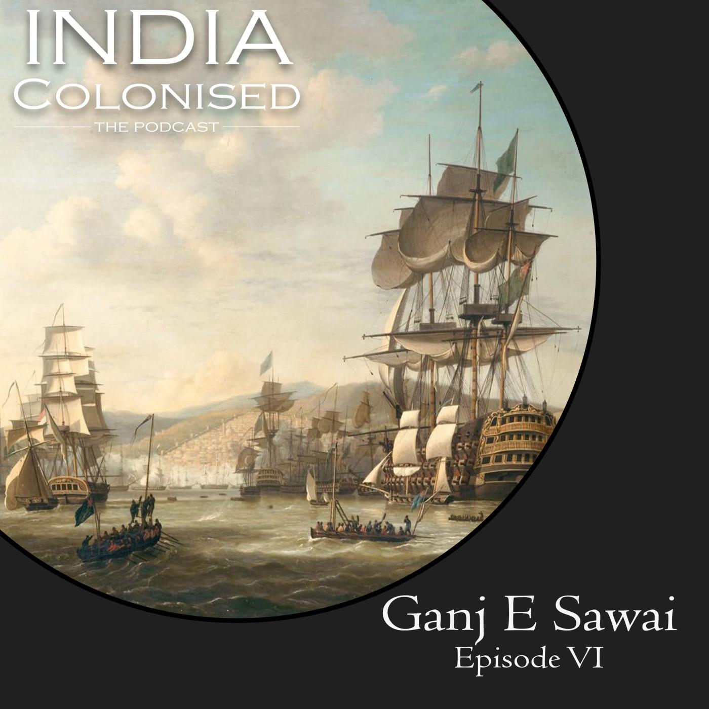 Episode 06: Ganj E Sawai - Part I