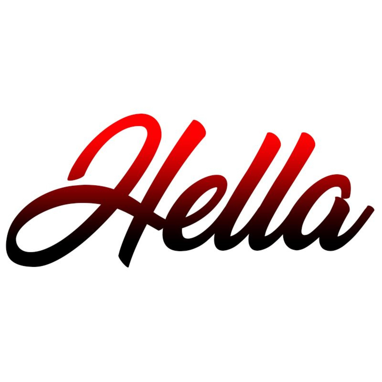 "Hella, ""The Tight Fade Radio Episode"""
