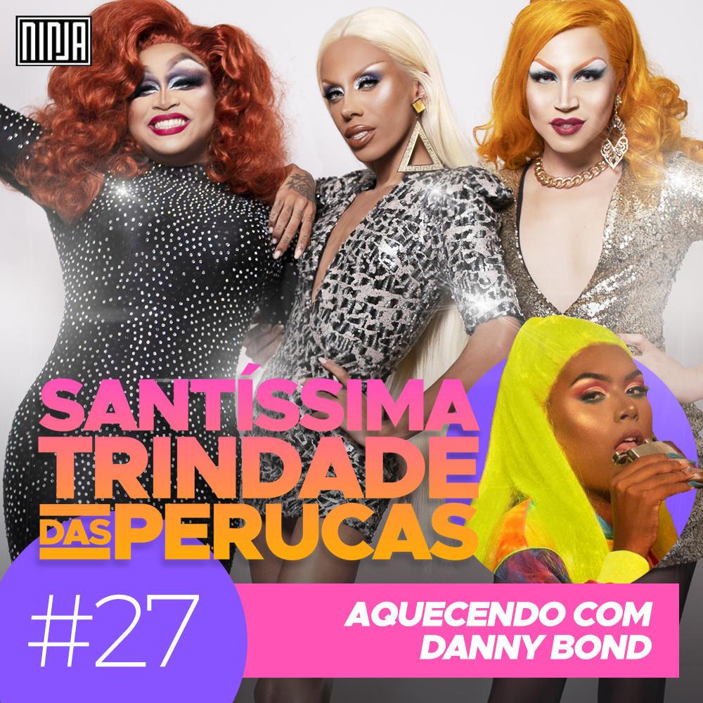27: Aquecendo com Danny Bond