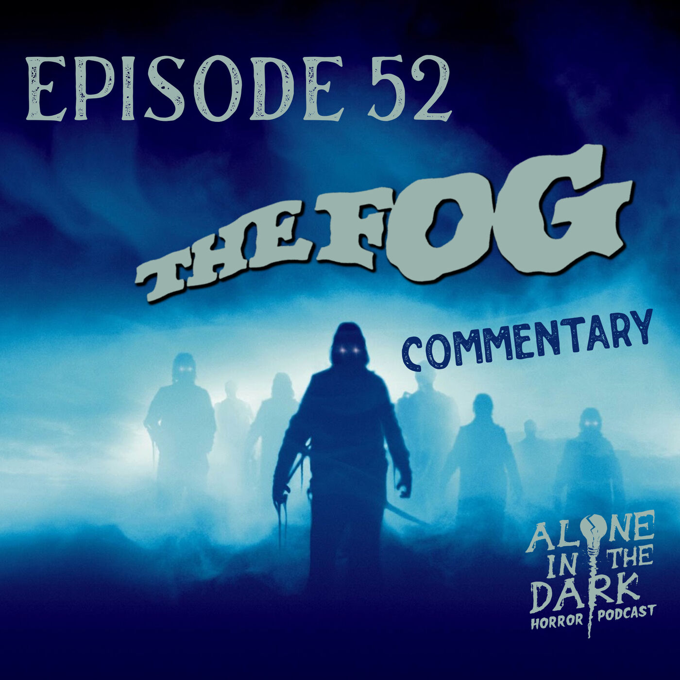 Ep. 52 The Fog Commentary