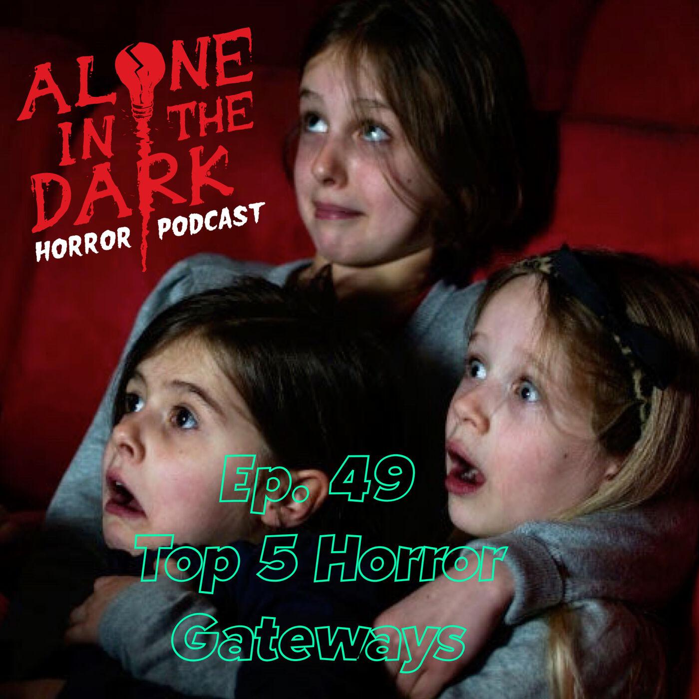 Ep. 49 Top 5 Horror Gateways