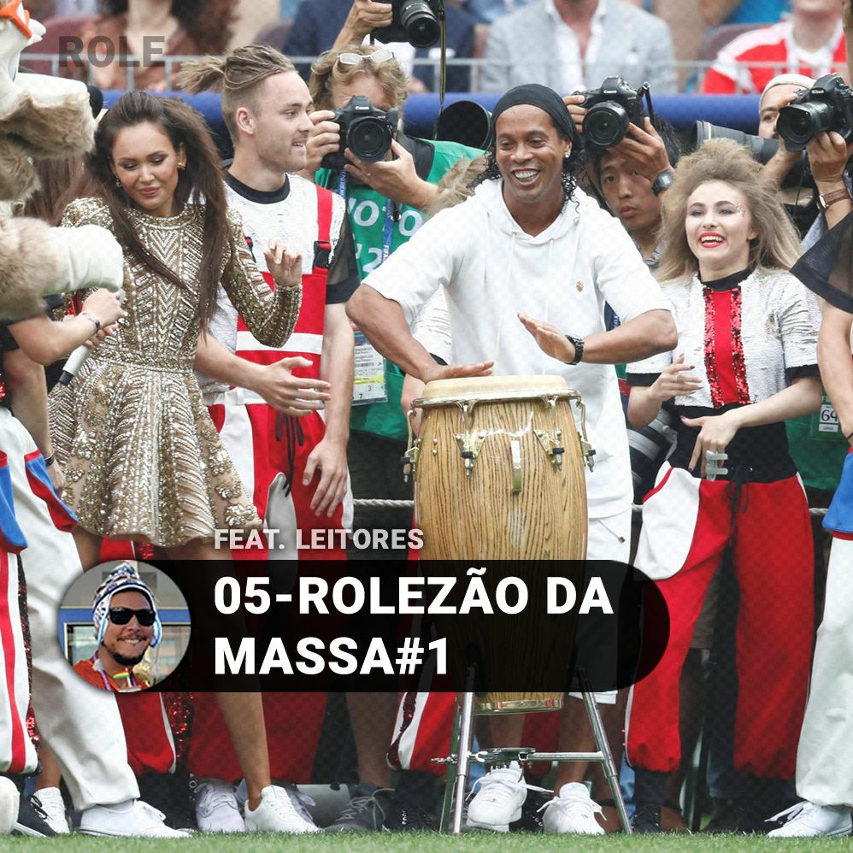05 - ROLEZÃO DA MASSA#1