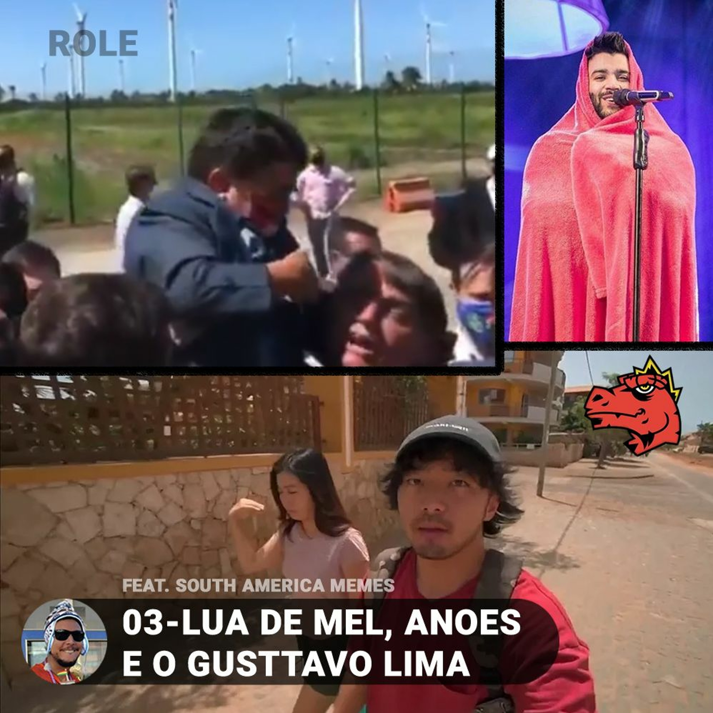 03 - LUA DE MEL, ANOES E O GUSTTAVO LIMA Feat. SOUTHAMERICAMEMES