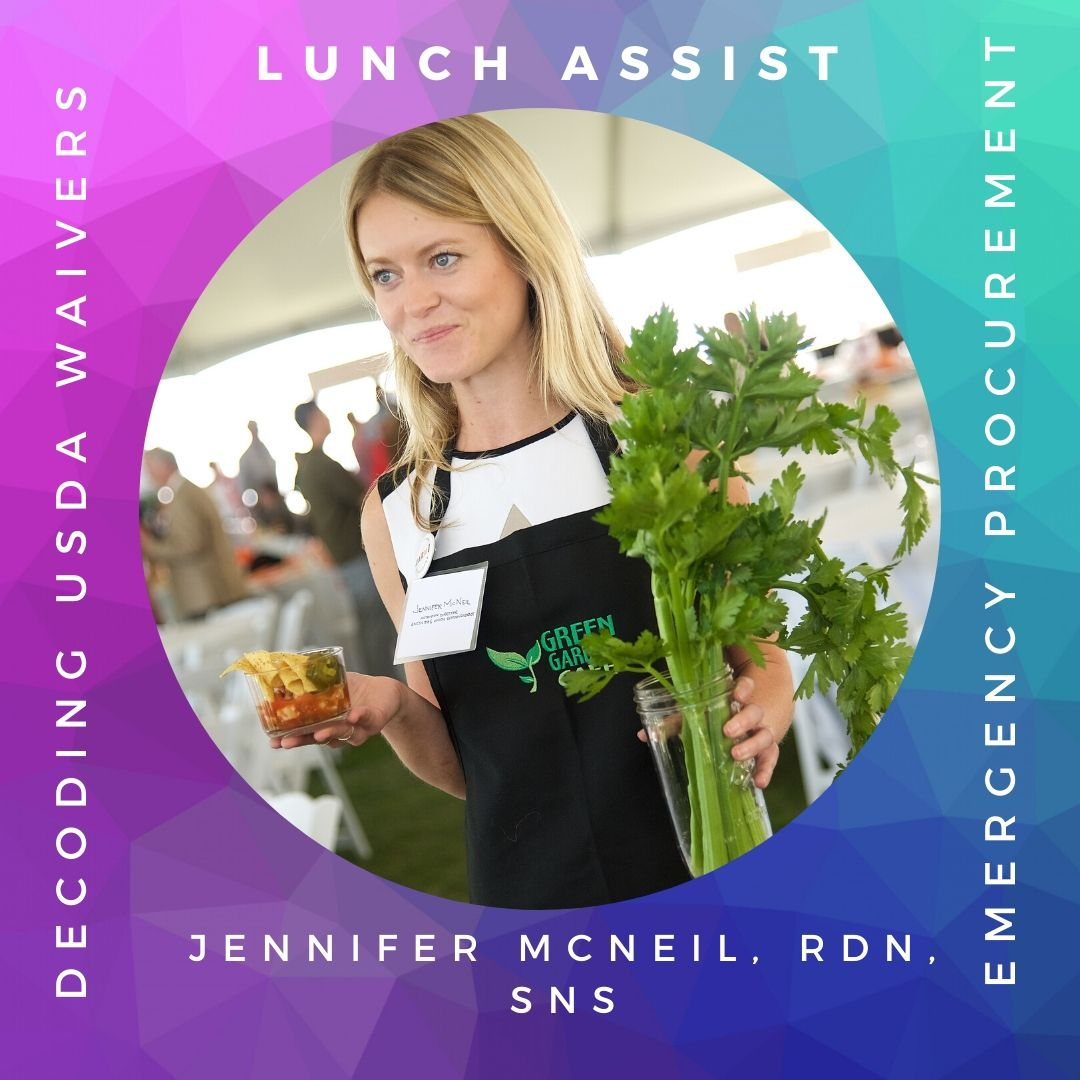 USDA Waivers and Emergency Procurement made Simple with Jennifer McNeil, RDN, SNS of LunchAssist