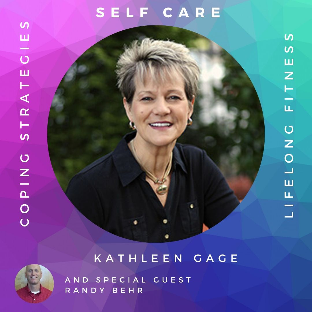 Self-Care in Stressful Times with Kathleen Gage and Randy Behr