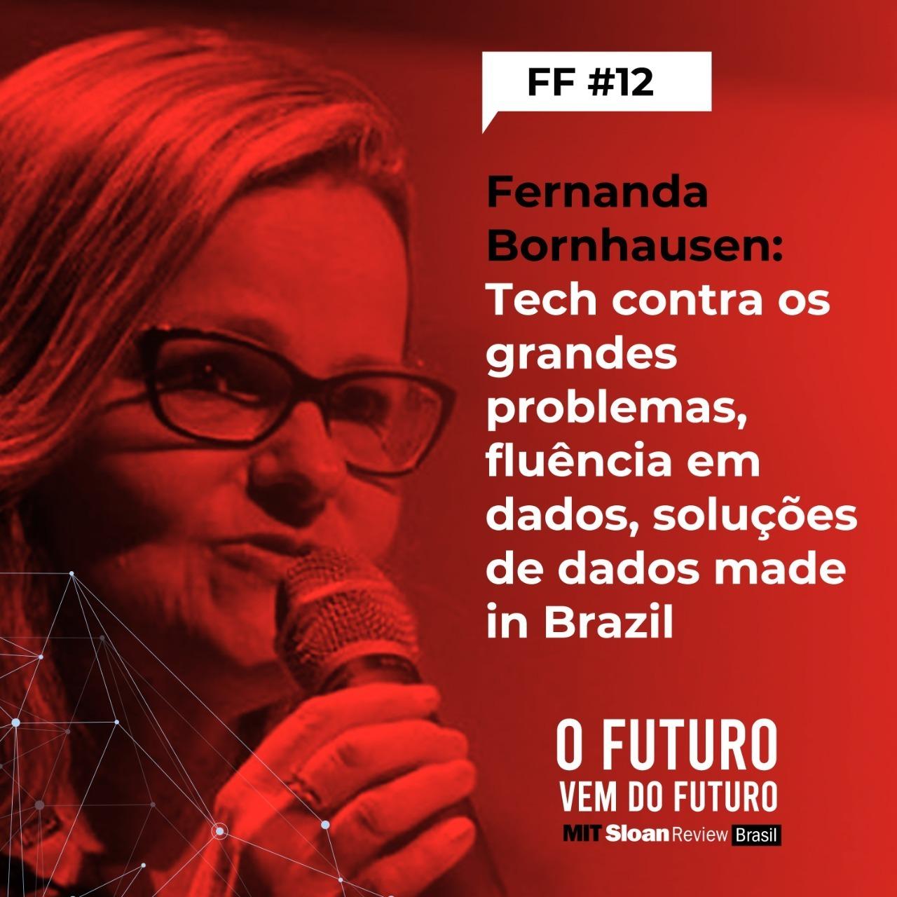 #FFS01E12 - Fernanda Bornhausen: Tech contra os grandes problemas, fluência em dados, soluções de dados made in Brazil