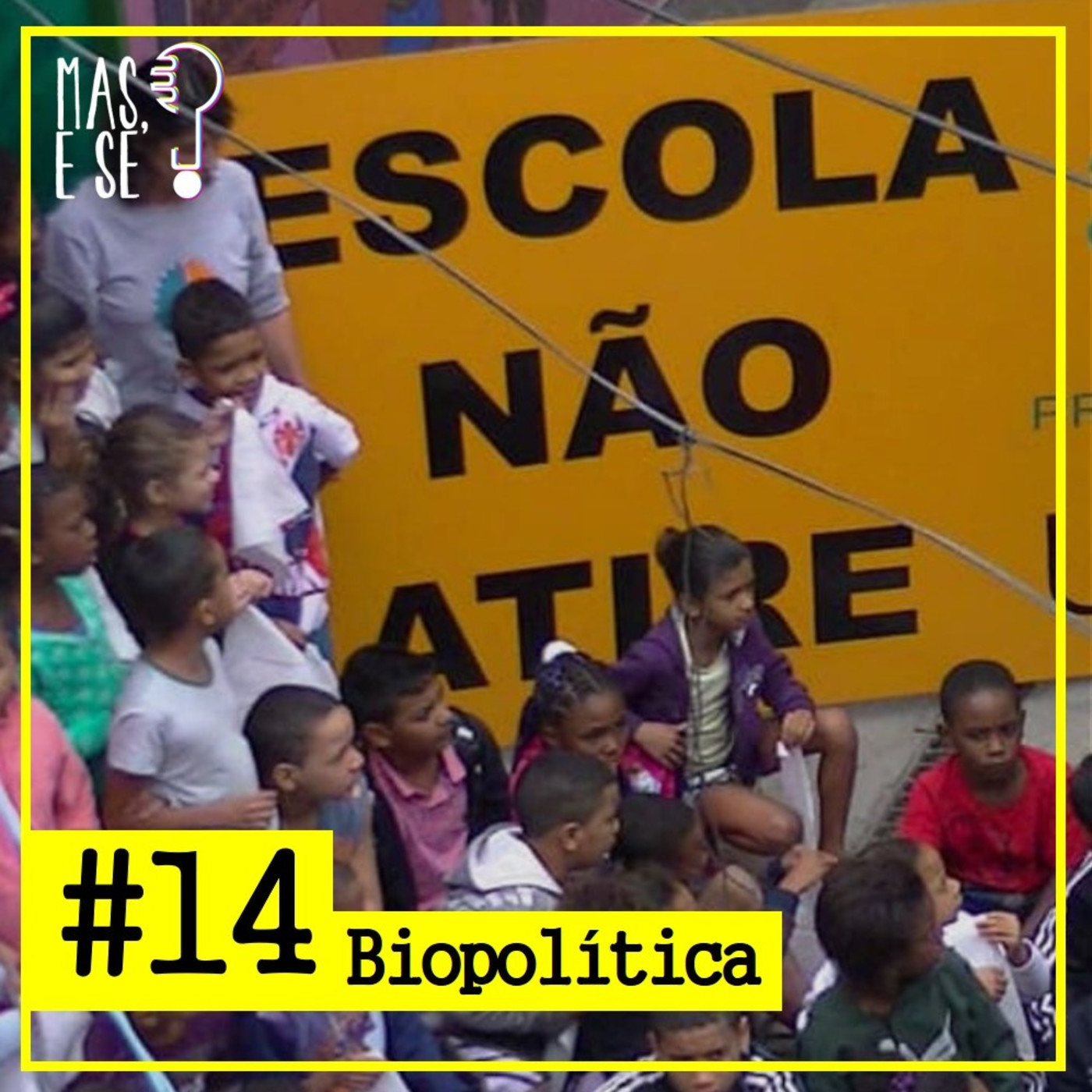 Mas e se? #14 Biopolítica