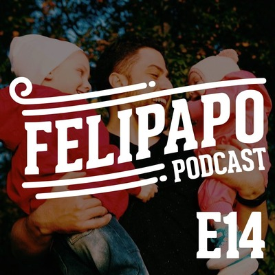 FELIPAPO #14 - VOCÊ NUNCA ESTÁ PREPARADO PARA SER PAI!