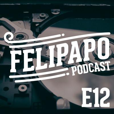 FELIPAPO #12 - BACKUP, PRECISO DE MAIS ESPAÇO DIGITAL!!!