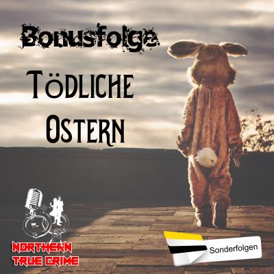 Bonusfolge - Tödliche Ostern