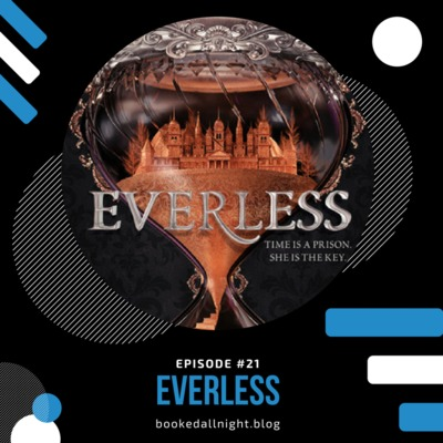 Episode #21: Everless by Booked All Night • A podcast on Anchor