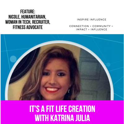 Ep 62: Feature with Nicole, Philanthropist, Woman in Tech + Recruiter, Fitness Advocate by CREATE with Katrina Julia • A podcast on Anchor