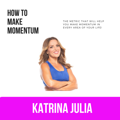 Ep 16: How to Make Momentum (and the Metrics You Want to Measure!) by CREATE with Katrina Julia • A podcast on Anchor